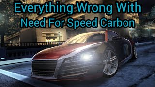 Everything Wrong With Need For Speed Carbon in 15 or more minutes (reupload)