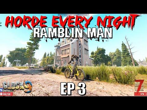 7 Days To Die - Horde Every Night (Ramblin Man) EP3