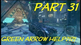 Green Arrow Help?!?! -- Batman Arkham Knight Gameplay Part 31