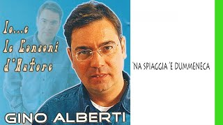 Gino Alberti - 'Na spiaggia 'e dummeneca