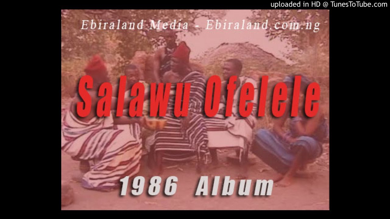 Ebira Music: Salawu Ofelele - 1986 Record. Vol 1. Download For free.