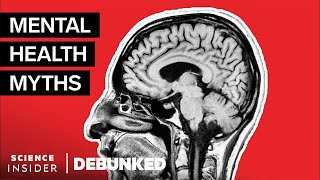 Psychologists Debunk 25 Mental-Health Myths