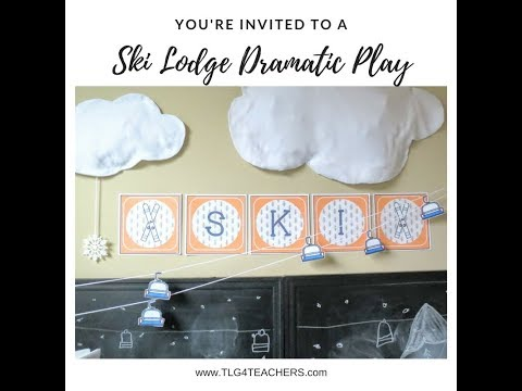 Ski Lodge Dramatic Play for Preschool and Elementary Classrooms
