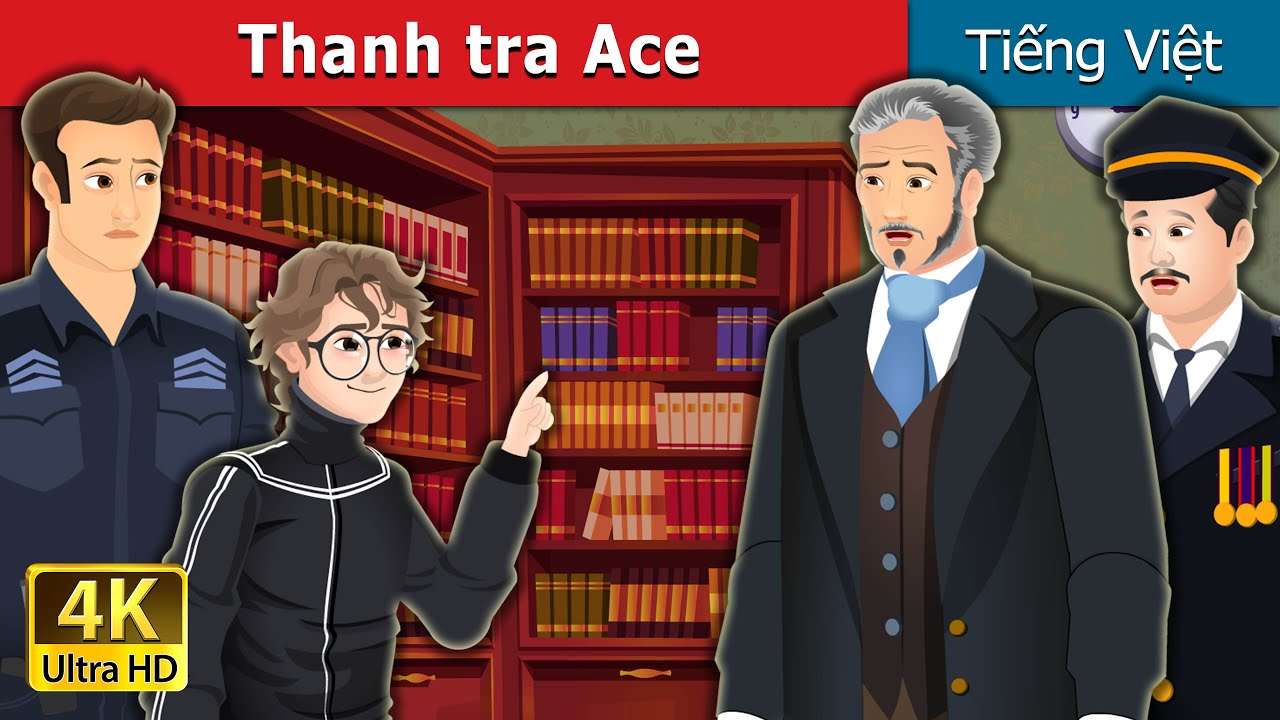 Thanh tra Ace   Detective Ace   Chuyen co tich   Truyện cổ tích việt nam