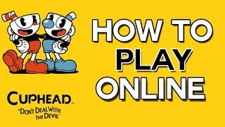 How to Play Cuphead Online Multiplayer Co op - Tutorial (PC & Nvidia Required[)