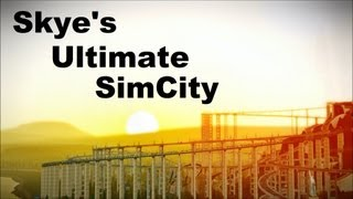 Ultimate SimCity - A Day in the Sun at Skye