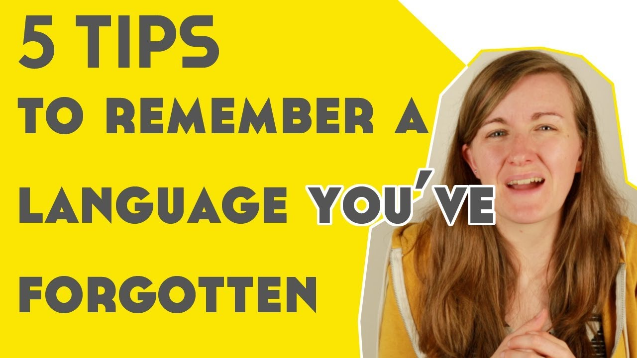 5 Tips To Remember A Language You Used To Know Youtube