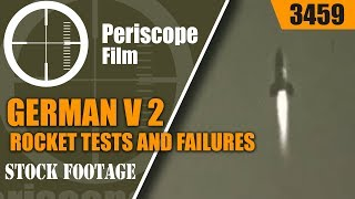 GERMAN V 2 ROCKET TESTS AND FAILURES w/ Wernher Von Braun 3459