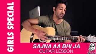 Sajna Aa Bhi Jaa - Guitar Lesson by VEER KUMAR
