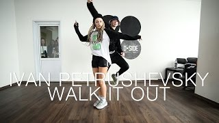 Dj Unk – Walk It Out | Choreography by Ivan Petrushevsky | D.Side Dance Studio