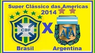 Brasil 2 x 0 Argentina - Super Clássico das Américas 11/10/2014 - Jogo Completo TV Globo