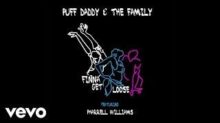 Puff Daddy - Finna Get Loose (Audio) (Explicit) ft. Pharrell Williams