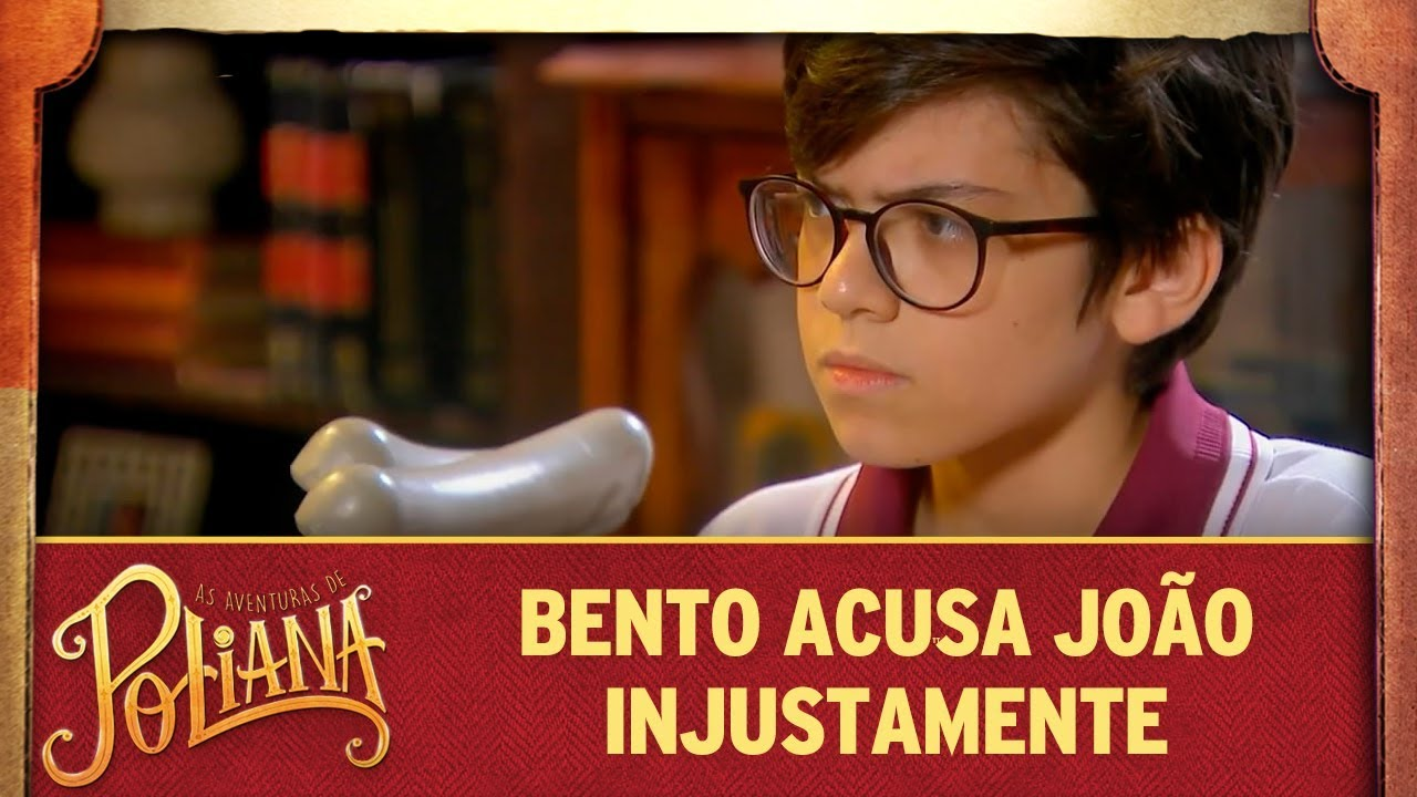 Bento acusa João injustamente | As Aventuras de Poliana