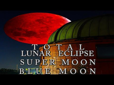 DOST-PAGASA: Total Lunar Eclipse, Super Moon, Blue Moon Part 1 January 31, 2018