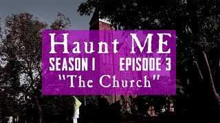 "Haunt ME - S1:E3 ""Three of Pentacles"" (The Church)"