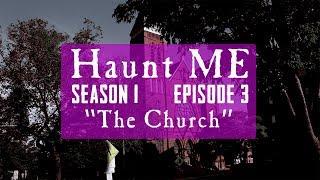 "Haunt ME - S1:E3 ""Three of Pentacles"" (The Church)"