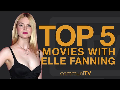TOP 5: Elle Fanning Movies