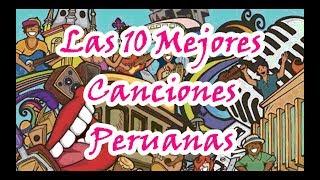 Las 10 Mejores Canciones Peruanas