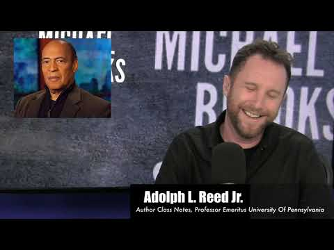 Adolph Reed, The PMC Class, Neoliberalism & Essentialism