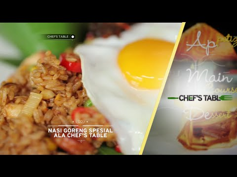 Chef's Table - Main Course - Nasi Goreng Spesial Ala Chef's Table
