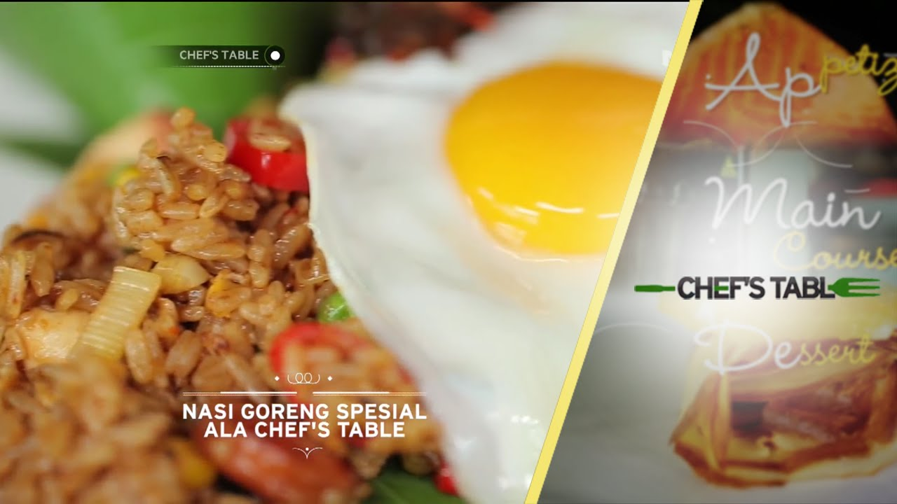 Chefs Table Main Course Nasi Goreng Spesial Ala Chefs Table Youtube
