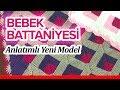 BEBEK BATTANİYE ÖRGÜ MODELLERİ 2018 - Bebek Battaniyesi Anlatımlı Şiş Yapımı