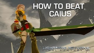 How to Beat Caius - Lightning Returns Final Fantasy XIII Boss Guide