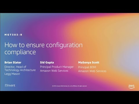 AWS re:Invent 2019: [REPEAT] How to ensure configuration compliance (MGT303-R)