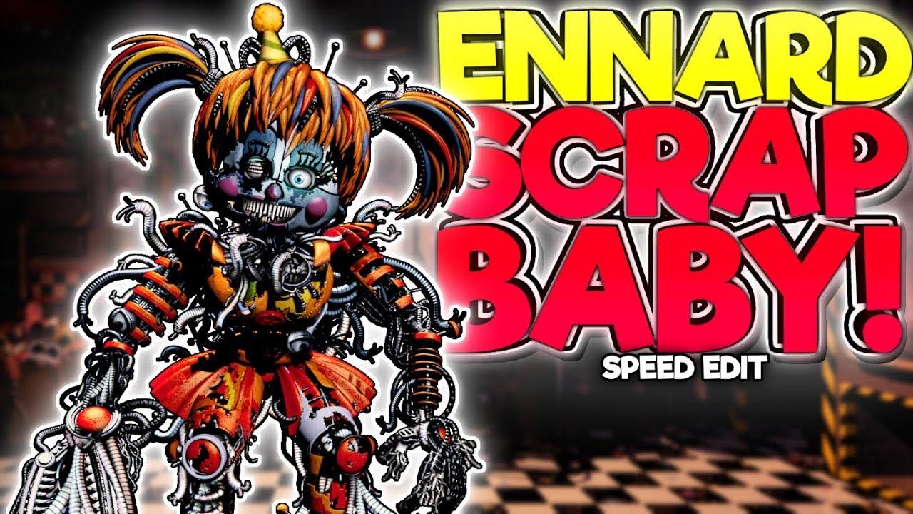 Ennard Scrap Baby Hybrid Fnaf6 Speed Edit Youtube