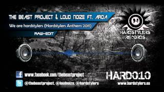 The Beast Project & Loud Noize ft. Aroa - We are Hardstylers (Raw-edit) [HARD010]
