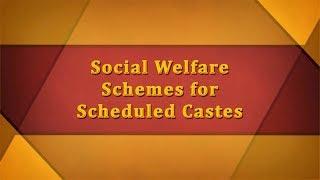 Social Welfare Schemes For Scheduled Castes