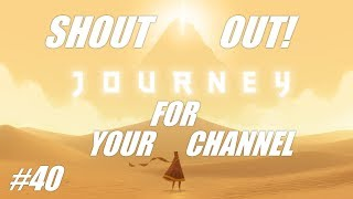 Shout out for your channel #40: Journey gameplay! (PS3 gameplay-commentary)