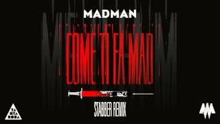 MADMAN - COME TI FA MAD (STABBER REMIX)