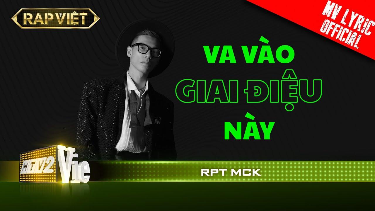 RPT MCK - Va Vào Giai Điệu Này  - Team Karik | RAP VIỆT [MV Lyrics]