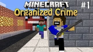 Minecraft modded multiplayer | Organized Crime | Ep.1 | Bottom of the barrel