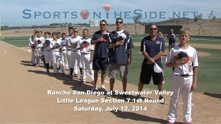 Rancho San Diego at Sweetwater Valley, Section 7 Little League 1st Round, 7/12/14