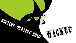 Defying Gravity-Wicked || Solo Instrumental/Karaoke with Lyrics