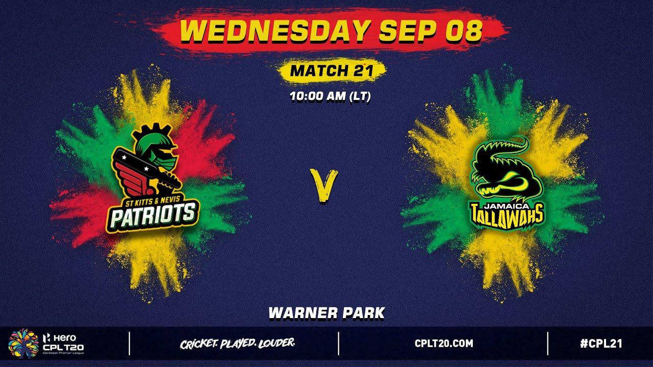 Download LIVE | St Kitts & Nevis Patriots vs Jamaica Tallawahs | CPL 2021