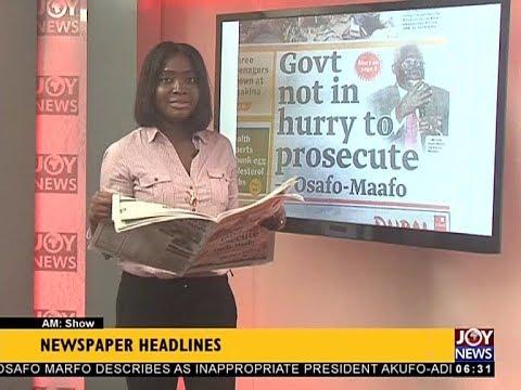 AM Show Newspaper Headlines on JoyNews (5-12-17)