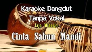 Gambar cover Karaoke Jaja Miharja   Cinta Sabun Mandi