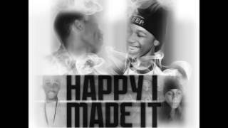 Lil Snupe ft. Oshea - Happy I Made It  (Original Version)