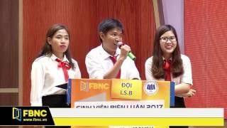FBNC - Cuộc thi sinh viên biện luận 2017 - Đại học kinh tế TPHCM - Tập 2 (Phần 3)