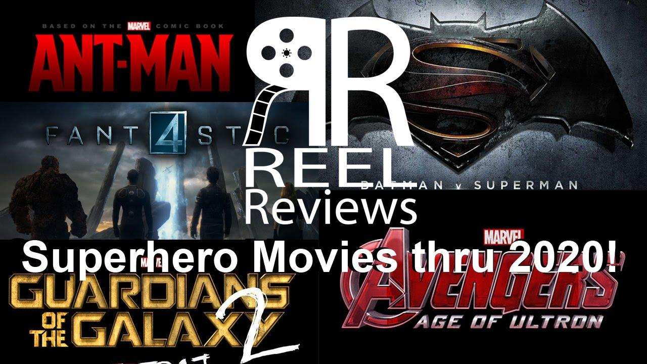 Superhero Movies thru 2020! (Reel Reviews Discussion)