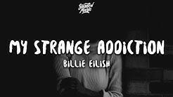 Billie Eilish - my strange addiction (Lyrics)