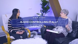 Bible Study - Is God controlling it all? (Season 4, Episode 2)