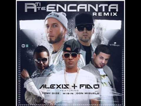 Alexis & Fido Ft Tony Dize, Wisin & Don Miguelo  A Ti Te Encanta (Official Remix)