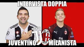 INTERVISTA DOPPIA | MILANISTA vs JUVENTINO w/Enry Lazza