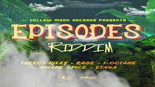 Episodes Riddim- Tarrus Riley- Ah Me and Jah (Yellow Moon  Records)