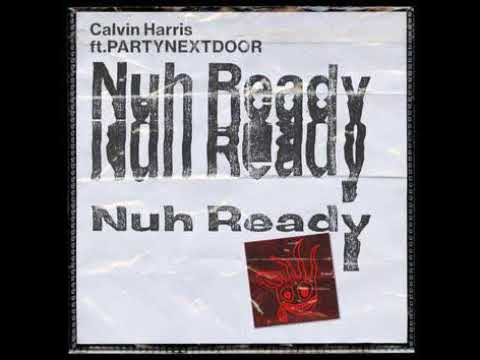 Calvin Harris Ft PARTYNEXTDOOR   Nuh Ready Nuh Ready (Official Instrumental)