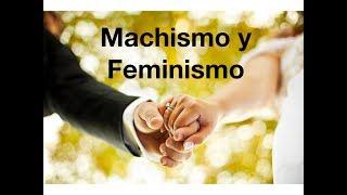 Machismo y Feminismo